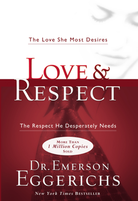 Love and Respect - Dr. Emerson Eggerichs book