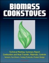 Biomass Cookstoves Technical Meeting Summary Report - Combustion And Heat Transfer Materials Controls Sensors Fan Drivers Testing Protocols Product Design