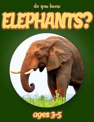 Do you Know Elephants? (animals for kids 3-5)