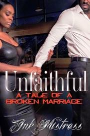 Unfaithful A Tale Of A Broken Marriage