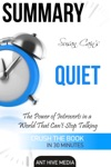Susan Cains Quiet The Power Of Introverts In A World That Cant Stop Talking Summary