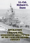 Operation Corporate Operational Artists View Of The Falkland Islands Conflict