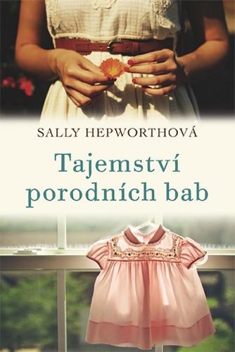 Sally Hepworth - Tajemství porodních bab