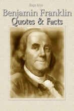 Benjamin Franklin: Quotes & Facts