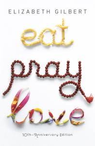 Eat Pray Love 10th-Anniversary Edition Summary