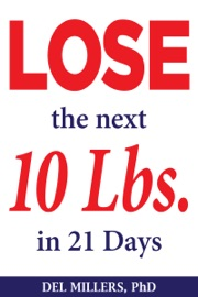 LOSE THE NEXT 10 LBS IN 21 DAYS