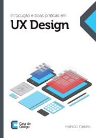 Introdução e boas práticas em UX Design - Fabricio Teixeira