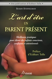 L'art d'être un parent présent PDF Download
