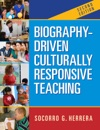Biography-Driven Culturally Responsive Teaching Second Edition