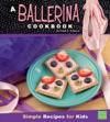 A Ballerina Cookbook
