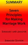 Seven Principles For Making Marriage Work  Summary
