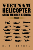 Vietnam Helicopter Crew Member Stories