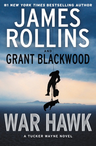 James Rollins & Grant Blackwood - War Hawk