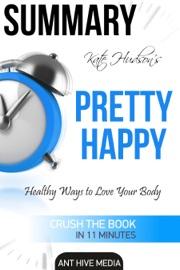 Kate Hudson S Pretty Happy Healthy Ways To Love Your Body Summary