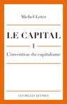 Le Capital I- Linvention Du Capitalisme