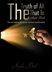The Truth of All that Is: The Angel book