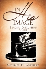 In His Image Discovering Your God Given Personality Characteristics Leaders Discussion Guide