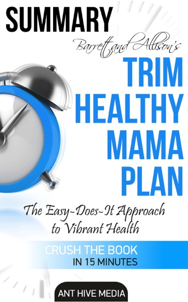 Barrett & Allison's Trim Healthy Mama Plan: The Easy-Does-It Approach to Vibrant Health and a Slim Waistline Summary
