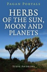 Pagan Portals - Herbs Of The Sun Moon And Planets
