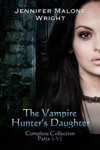 The Vampire Hunters Daughter The Complete Collection Parts 1-6