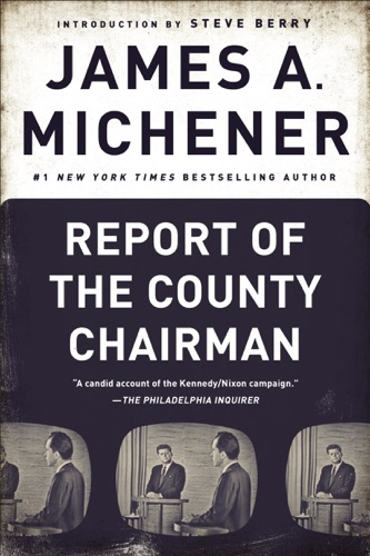 James A. Michener & Steve Berry - Report of the County Chairman
