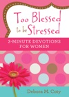 Too Blessed To Be Stressed 3-Minute Devotions For Women