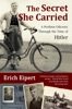 The Secret She Carried: A Perilous Journey Through The Time Of Hitler