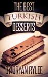 The Best Turkish Desserts