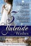 3 Yuletide Wishes