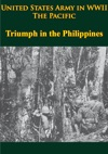 United States Army In WWII - The Pacific - Triumph In The Philippines