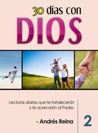 30 Días con Dios: Volumen 2 - Lecturas diarias que te fortalecerán y te acercarán al Padre book