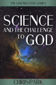 Science and the Challenge to God