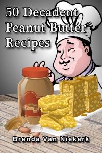 50 Decadent Peanut Butter Recipes da Brenda Van Niekerk