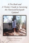 A Pre-Book And A Victims Guide To Surviving The NarcissistSociopath Updated