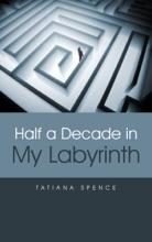 Half A Decade In My Labyrinth