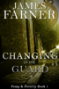 James Farner - Changing of the Guard  artwork