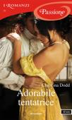 Adorabile tentatrice (I Romanzi Passione) Book Cover