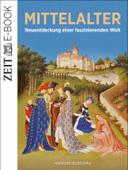 Das Mittelalter – Neuentdeckung einer faszinierenden Welt