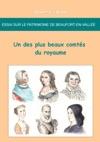 Essai Sur Le Patrimoine De Beaufort-en-Vallee  Un Des Plus Beaux Comtes Du Royaume