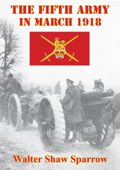 The Fifth Army in March 1918 [Illustrated Edition]