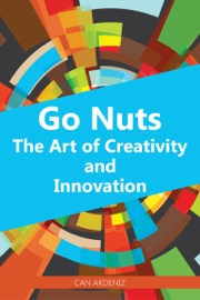 Go Nuts The Art Of Creativity And Innovation