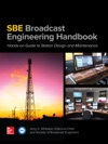 The SBE Broadcast Engineering Handbook A Hands-on Guide To Station Design And Maintenance