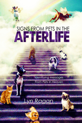 Signs from Pets in the Afterlife - Lyn Ragan book