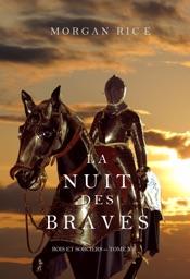 La Nuit des Braves (Rois et Sorciers - Tome 6)