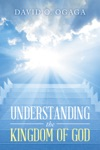 Understanding The Kingdom Of God Concepts And Precepts