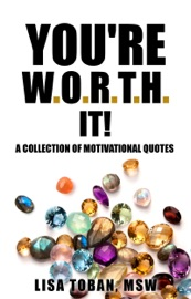 You Re W O R T H It A Collection Of Motivational Quotes