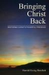 Bringing Christ Back Restoring Christs Powerful Presence