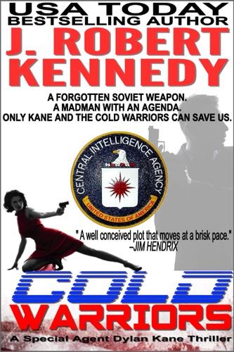 J. Robert Kennedy - Cold Warriors