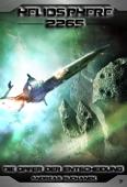 Heliosphere 2265 - Band 7: Die Opfer der Entscheidung