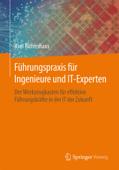 Führungspraxis für Ingenieure und IT-Experten